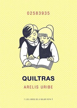 Quiltras, Arelis Uribe