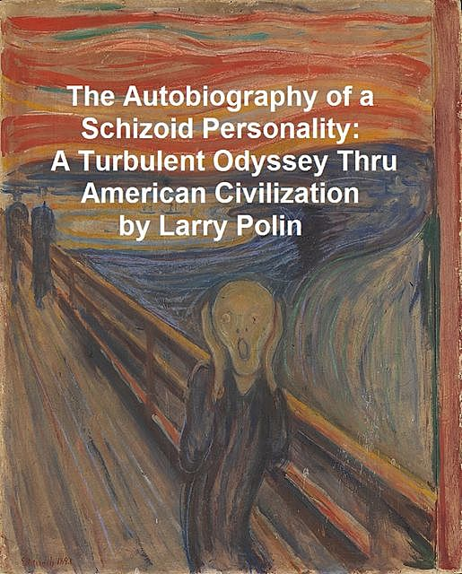 The Autobiography of a Schizoid Personality, Larry Polin