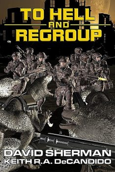 To Hell and Regroup, Keith R.A.DeCandido, David Sherman