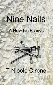 Nine Nails, T Nicole Cirone