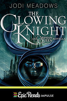 The Glowing Knight, Jodi Meadows
