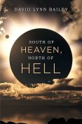 South of Heaven, North of Hell, David Bailey