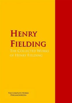 The Collected Works of Henry Fielding, Henry Fielding, Conny Keyber, Austin Dobson, Henry Field, Harry A.Lewis