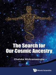 The Search for Our Cosmic Ancestry, Chandra Wickramasinghe