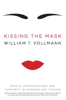 Kissing the Mask, William T.Vollmann