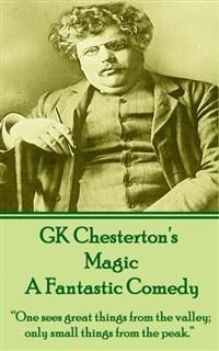 Magic, A Fantastic Comedy, Gilbert Keith Chesterton