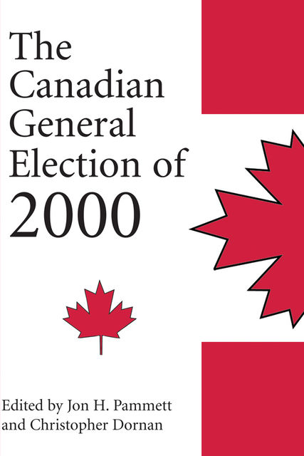 The Canadian General Election of 2000, Christopher Dornan, Jon H.Pammett