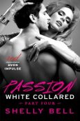 White Collared Part Four: Passion, Shelly Bell