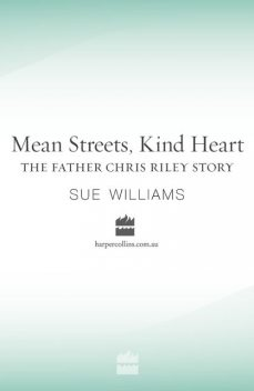 Mean Streets, Kind Heart: The Father Chris Riley Story, Sue Williams