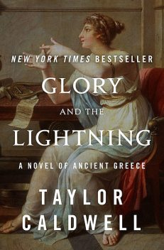 Glory and the Lightning, Taylor Caldwell