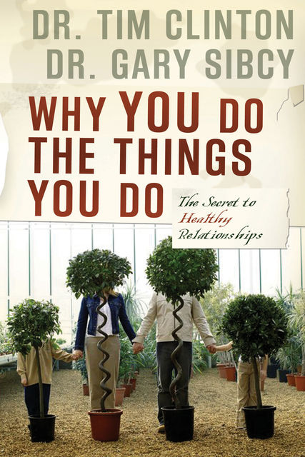 Why You Do the Things You Do, Tim Clinton, Gary Sibcy