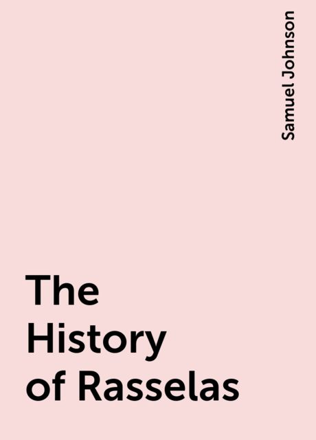 The History of Rasselas, Samuel Johnson
