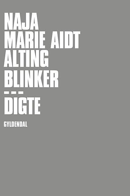 Alting blinker, Naja Marie Aidt