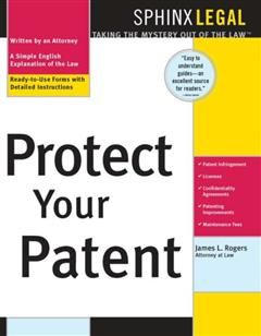 Protect Your Patent, James L Rogers