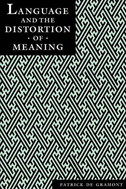 Language and the Distortion of Meaning, Patrick Degramont