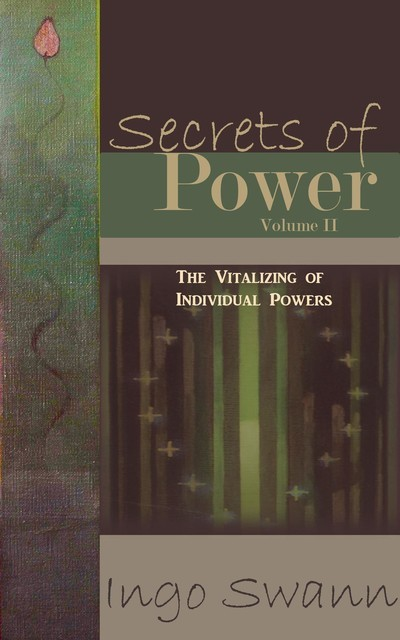 Secrets of Power, Volume II, Ingo Swann