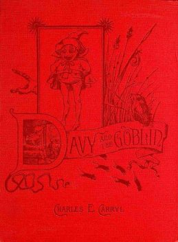 Davy and The Goblin / What Followed Reading 'Alice's Adventures in Wonderland', Charles E.Carryl