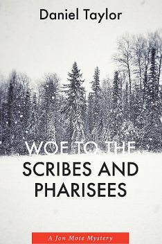 Woe to the Scribes and Pharisees, Daniel Taylor