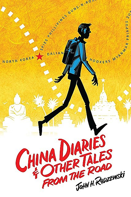 China Diaries & Other Tales From the Road, John H. Rydzewski