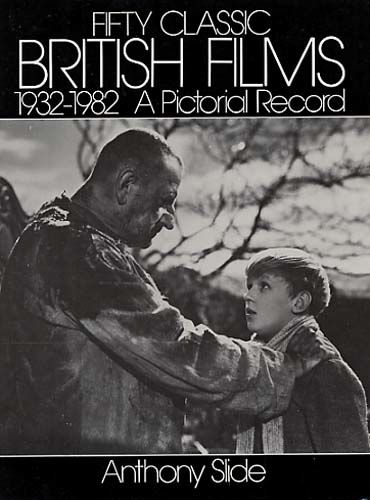 Fifty Classic British Films, 1932–1982, Anthony Slide