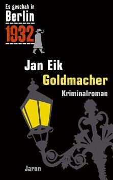 Goldmacher, Jan Eik