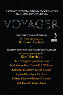 Voyager, Caitlin Kittredge, Kim Harrison, Richard Kadrey, Jocelynn Drake, Sheri S.Tepper, Nick Cole, Nassise Joseph, Beth Cato, Jack Heckel, Bishop O'Connell, Erik Williams, Katherine Harbour, Lexie Dunne, Tim Lees