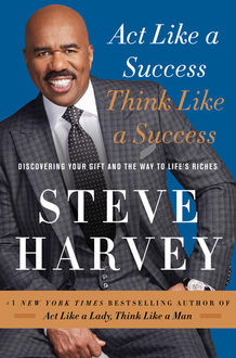 Act Like a Success, Think Like a Success, Steve Harvey