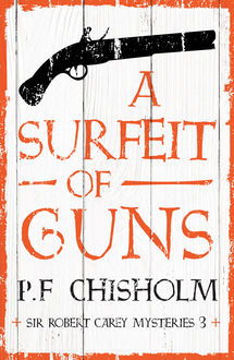 A Surfeit of Guns, P.F.Chisholm
