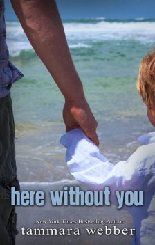 Here Without You (Between the Lines #4) Paperback, Tammara Webber