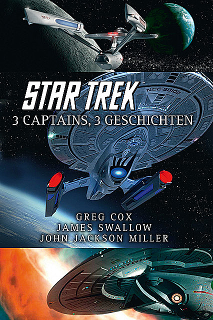 Star Trek – 3 Captains, 3 Geschichten, James Swallow, Greg Cox, John Jackson Miller