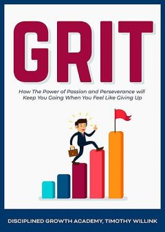 Grit, Timothy Willink, Disciplined Growth Academy