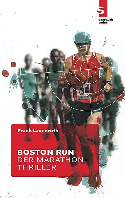 Boston Run – Der Marathon-Thriller, Frank Lauenroth