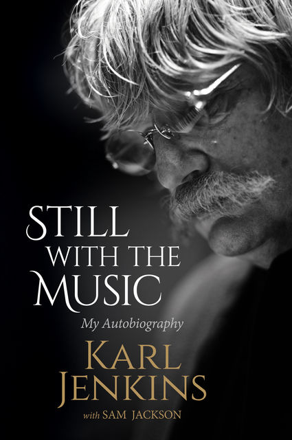 Still with the Music, Sam Jackson, Karl Jenkins