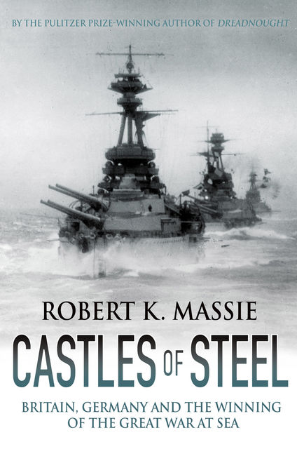 Castles of Steel, Robert Massie