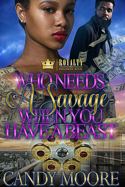 Who Needs A Savage When You Have A Beast, Candy Moore