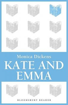 Kate and Emma, Monica Dickens