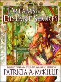 Dreams of Distant Shores, Patricia A. McKillip
