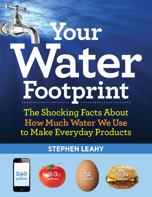Your Water Footprint, Stephen Leahy