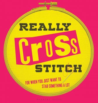 Really Cross Stitch, Rayna Fahey