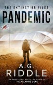 Pandemic (The Extinction Files Book 1), A.G.Riddle