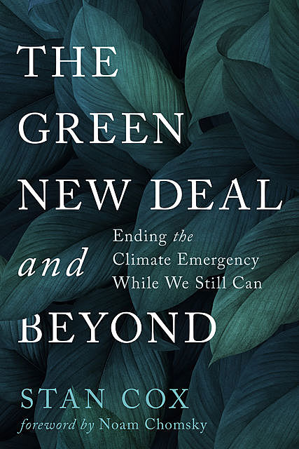 The Green New Deal and Beyond, Stan Cox