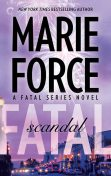 Fatal Scandal: Book Eight of the Fatal Series, Marie Force