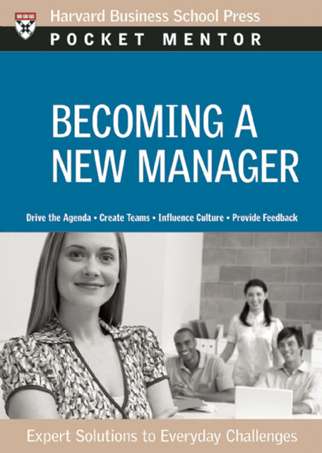 Becoming a New Manager, Harvard Business Review Press