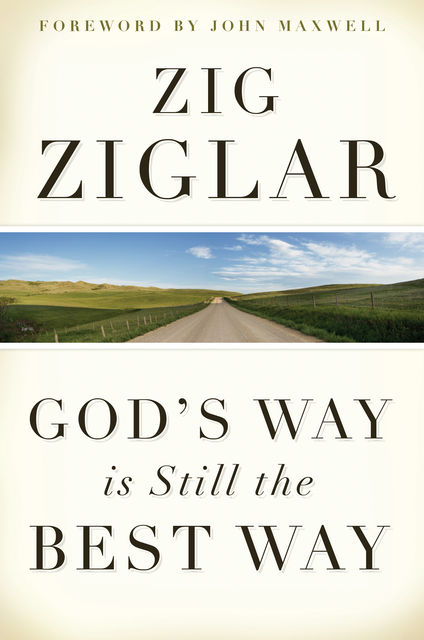 God's Way Is Still the Best Way, Zig Ziglar