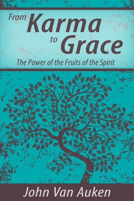 From Karma to Grace, John Van Auken