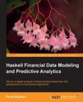 Haskell Financial Data Modeling and Predictive Analytics, Pavel Ryzhov