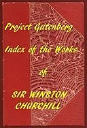 Index of the Project Gutenberg Works of Sir Winston Spencer Churchill, Sir Winston Spencer Churchill