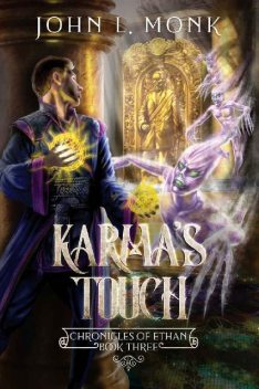 Karma's Touch: A LitRPG and GameLit Fantasy Series (Chronicles of Ethan Book 3), John L. Monk