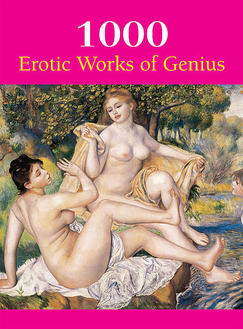 1000 Erotic Works of Genius, Victoria Charles, Hans-Jürgen Döpp, Joe Thomas