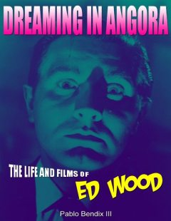 Dreaming In Angora: The Life and Films of Ed Wood, Pablo Bendix III